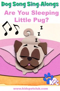 Kids pet clubs new dog song sing-along is an animated version of Are You Sleeping featuring Penny P Pug