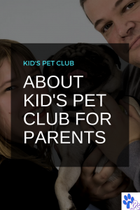 kids pet club for parents and kids
