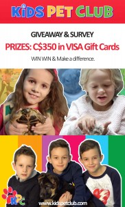Submit to our Survey and Giveaway for a chance to win C$350 in VISA Gift Cards and make Kids' Pet Club the best place for pet-loving kids
