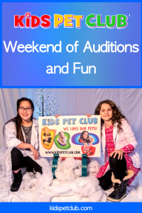 Kids Pet Club Weekend of Auditions & Fun